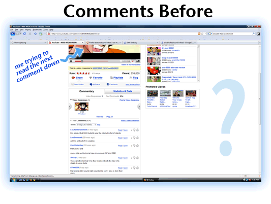 Comments Before - Ever notice how when you try to read YouTube comments, you can�t see the video anymore?  THis has been bothering me for YEARS!  FINALLY a solution!